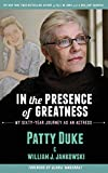 In the Presence of Greatness: My Sixty-Year Journey as an Actress (hardback)