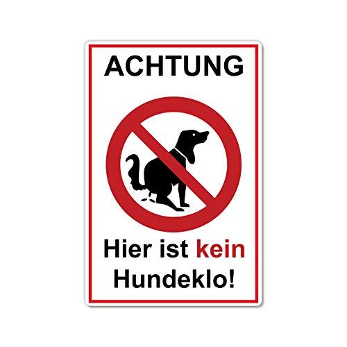 Achtung Hier ist kein Hundeklo Schild 20 x 30 cm aus Stabiler PVC Hartschaumplatte 3mm Keine Hundetoilette mit UV-Schutz von STROBO