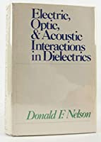 Electric, Optic and Acoustic Interactions in Dielectrics