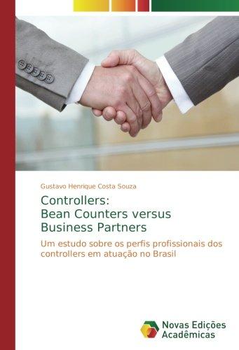Controllers: Bean Counters versus Business Partners: Um estudo sobre os perfis profissionais dos controllers em atuação no Brasil