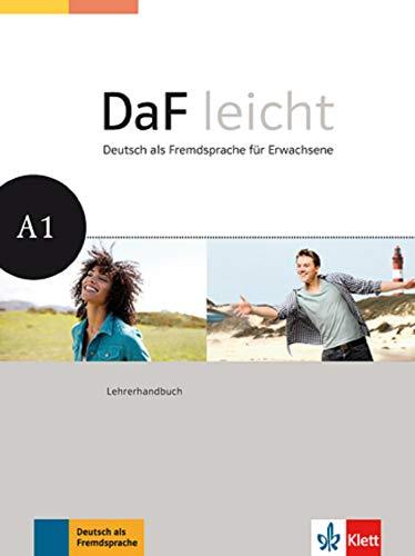 DaF leicht A1: Deutsch als Fremdsprache für Erwachsene. Lehrerhandbuch: Lehrerhandbuch A1 (DaF leicht / Deutsch als Fremdsprache für Erwachsene)