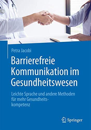 Barrierefreie Kommunikation im Gesundheitswesen: Leichte Sprache und andere Methoden für mehr Gesundheitskompetenz