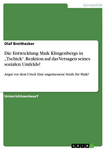 """Die Entwicklung Maik Klingenbergs in """"Tschick"""". Reaktion auf das Versagen seines sozialen Umfelds?: Angst vor dem Urteil. Eine angemessene Strafe für Maik?"""
