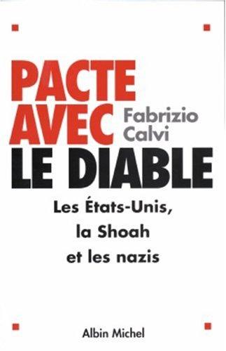 Pacte avec le diable: Les États-Unis, la Shoah et les nazis