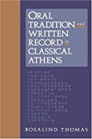Oral Tradition and Written Record in Classical Athens (Cambridge Studies in Oral and Literate Culture, Series Number 18)