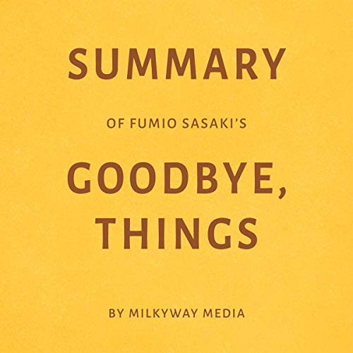 Summary of Fumio Sasaki's Goodbye, Things by Milkyway Media Titelbild