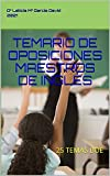 TEMARIO DE OPOSICIONES MAESTROS DE INGLÉS: 25 TEMAS BOE (English Edition)