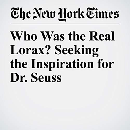 Who Was the Real Lorax? Seeking the Inspiration for Dr. Seuss copertina