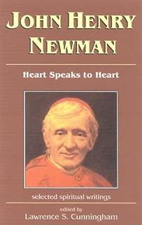 John Henry Newman: Heart Speaks to Heart