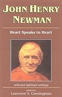 John Henry Newman: Heart Speaks to Heart : Selected Spiritual Writings