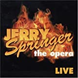 Jerry Springer-the Opera...
