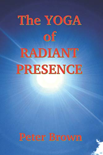 The Yoga of Radiant Presence