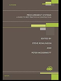 Procurement Systems: A Guide to Best Practice in Construction