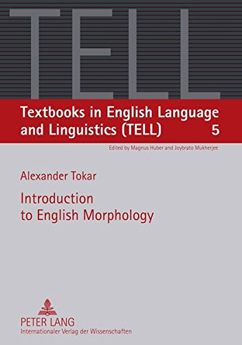 Introduction to English Morphology (Textbooks in English Language and Linguistics (TELL), Band 5)
