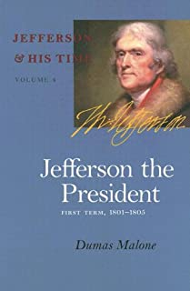 Jefferson the President: First Term, 1801-1805 (Jefferson & His Time)
