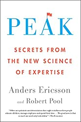 the ripening, notes, quotes, Peak, Secrets from the New Science of Expertise, Anders Ericsson, Robert Pool