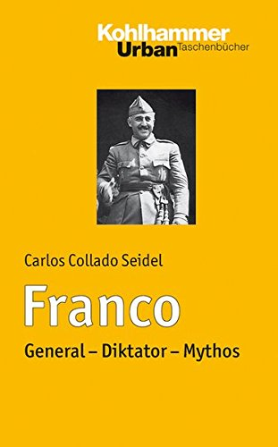 Franco: General - Diktator - Mythos (Urban-Taschenbücher, Band 739)
