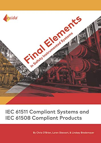 Final Elements in Safety Instrumented Systems: IEC 61511 Compliant Systems and IEC 61508 Compliant Products (English Edition)