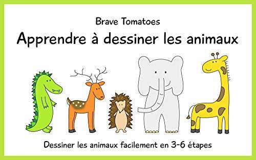 Apprendre A Dessiner Les Animaux Dessiner Pour Enfants Etape Par Etape T 1 French Edition Ebook Tomatoes Brave Raycheva Anna Ilza Amazon In Kindle Store