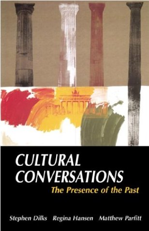 Cultural Conversations: The Presence of the Past (Resources for Teaching)