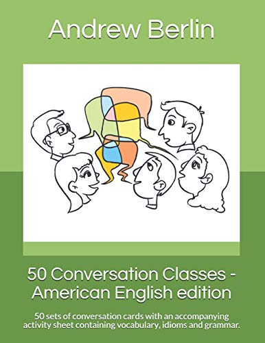50 Conversation Classes - American English edition: 50 sets of conversation cards with an accompanying activity sheet containing vocabulary, idioms and grammar.