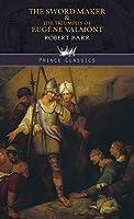 The Sword Maker & The Triumphs of Eugène Valmont (Prince Classics)