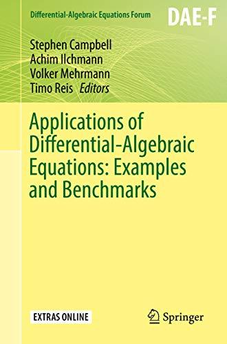 Applications of Differential-Algebraic Equations: Examples and Benchmarks (Differential-Algebraic Equations Forum) (English Edition)