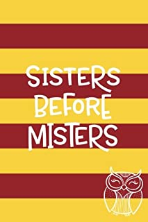Sisters Before Misters (6x9 Journal): Lined Writing Notebook, 120 Pages – Yellow and Red Stripes with Cute Owl and Funny & Inspirational Sister or Friendship Quote