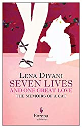 Book cover: Seven Lives and One Great Love:Memoirs of a Cat by Lena Divani