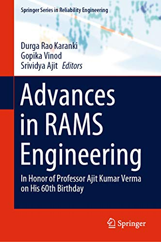 Advances in RAMS Engineering: In Honor of Professor Ajit Kumar Verma on His 60th Birthday (Springer Series in Reliability Engineering) (English Edition)