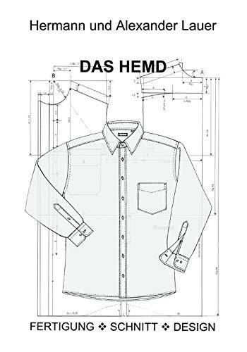 Das Hemd: Fertigung - Schnitt - Design