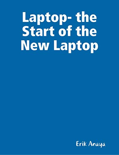 Laptop- the Start of the New Laptop (English Edition)