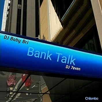 Bank Talk (feat. DJ 7even & Chilombo)