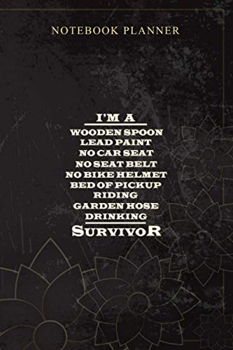 Notebook Planner I m a wooden spoon lead paint no seat belt survivor: Daily Journal, Bill, 6x9 inch, 114 Pages, Book, Planning, Money, Personal