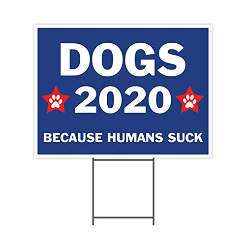Dogs 2020 Because Humans Suck Yard Sign with H-Stake, Dog 2020 Yard Sign with H-Pile Fun Lawn Sign (A)