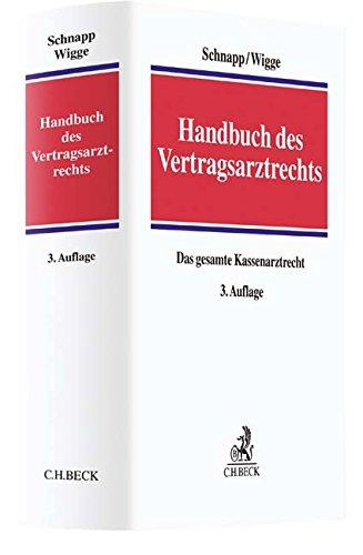 Handbuch des Vertragsarztrechts: Das gesamte Kassenarztrecht