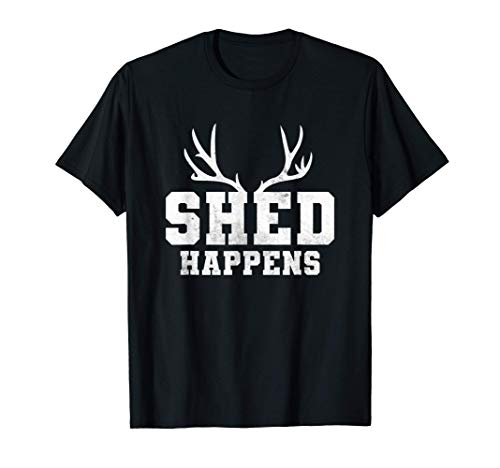 Shed Happens, Hunting T-Shirt