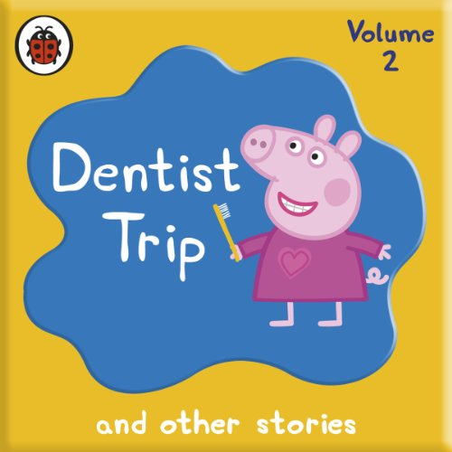 Peppa Pig: Dentist Trip and Other Audio Stories audiobook cover art
