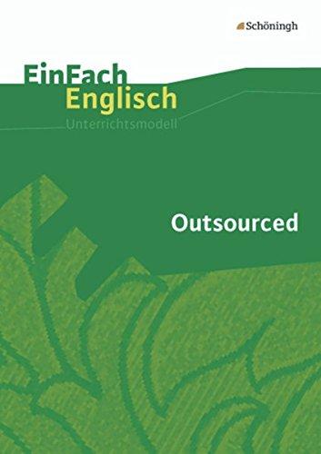 EinFach Englisch Unterrichtsmodelle. Unterrichtsmodelle für die Schulpraxis: EinFach Englisch Unterrichtsmodelle: Outsourced: Filmanalyse: ... für die Schulpraxis / Outsourced: Filmanalyse