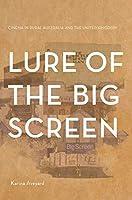 Lure of the Big Screen: Cinema in Rural Australia and the United Kingdom