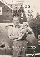 9 Innings of Memories and Heroes