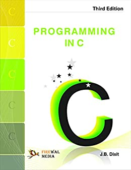 Programming in C (English Edition) eBook: J.B. Dixit: Amazon.es: Tienda Kindle