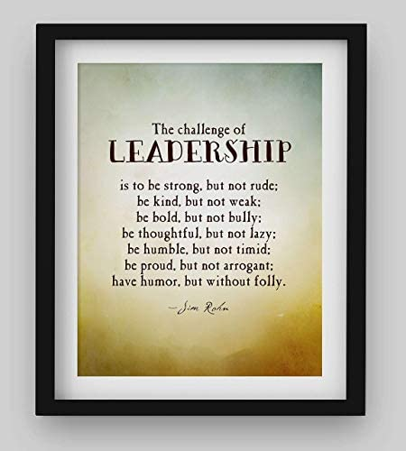 The Challenge of Leadership Be Strong Kind Bold Jim Rohn Quotes Wall Art 8 x 10 Inspirational product image