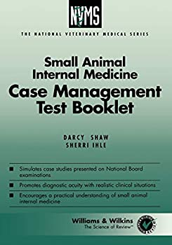 Small Animal Internal Medicine  Case Management Test Booklet