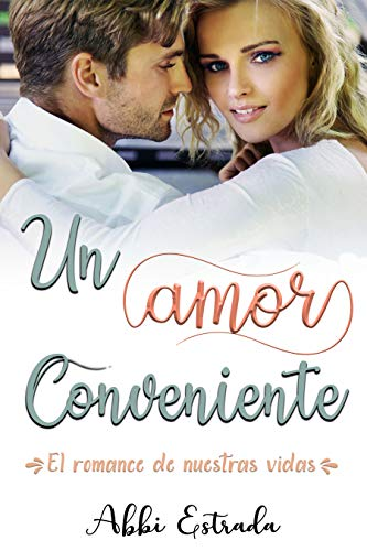 Un amor conveniente: El romance de nuestras vidas