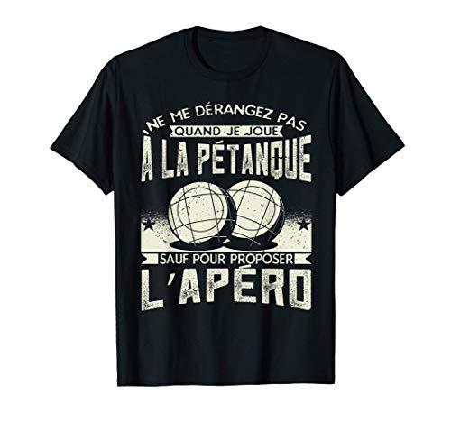 Petanque Cadeau Boccia Humour Homme Pétanque T-Shirt