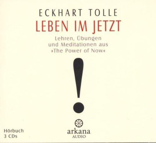 Leben im Jetzt: Lehren. Übungen und Meditationen aus 'The Power of Now' - 3 CDs von Tolle. Eckhart (2010) Audio CD