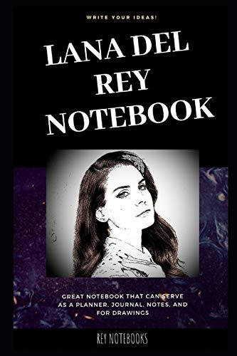 Lana del Rey Notebook: Great Notebook for School or as a Diary, Lined With More than 100 Pages. Notebook that can serve as a Planner, Journal, Notes and for Drawings.
