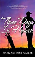 Three Days In Heaven