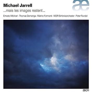 Jarrell: ...mais les images restent...